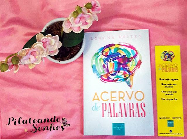 Resenha de acervo de Palavras, Acervo de Palavras e Ciana Andrade, Acervo de Palavras e Blog Pilateando Sonhos, Primeira resenha de Acervo de Palavras, Lorena Brites