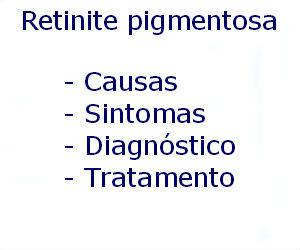 Retinite pigmentosa causas sintomas diagnóstico tratamento prevenção riscos complicações