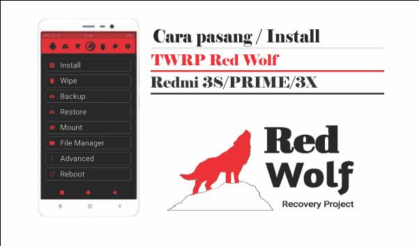 Cara pasang / install TWRP Red Wolf pada Xiaomi redmi 3S/PRIME/3X