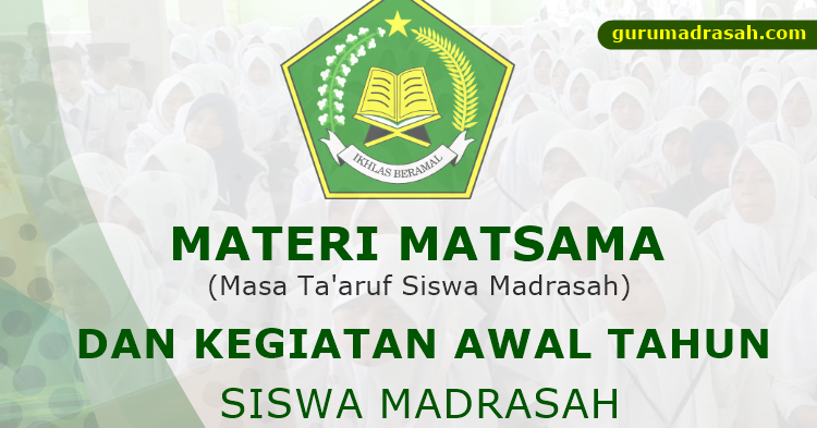 Contoh Materi Matsama Dan Kegiatan Awal Tahun Bagi Siswa Madrasah Guru Madrasah