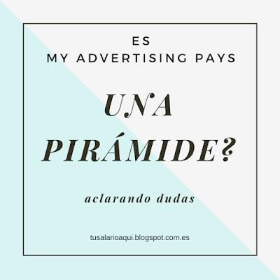 My Advertising Pays - es una pirámide o puede uno ganar dinero con MAP legalmente? en tusalarioaqui.blogspot.com.es