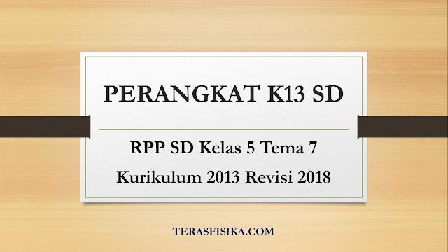 Download RPP SD Kelas 5 Tema 7 Kurikulum 2013 Revisi 2018