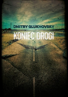"""Koniec drogi"" - Dmitry Glukhovsky"