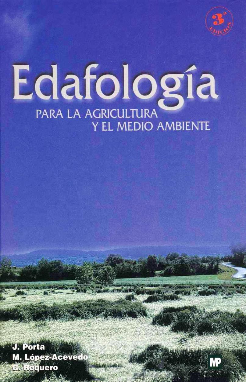 Edafología para la agricultura y el medio ambiente – Jaime Porta Casanellas