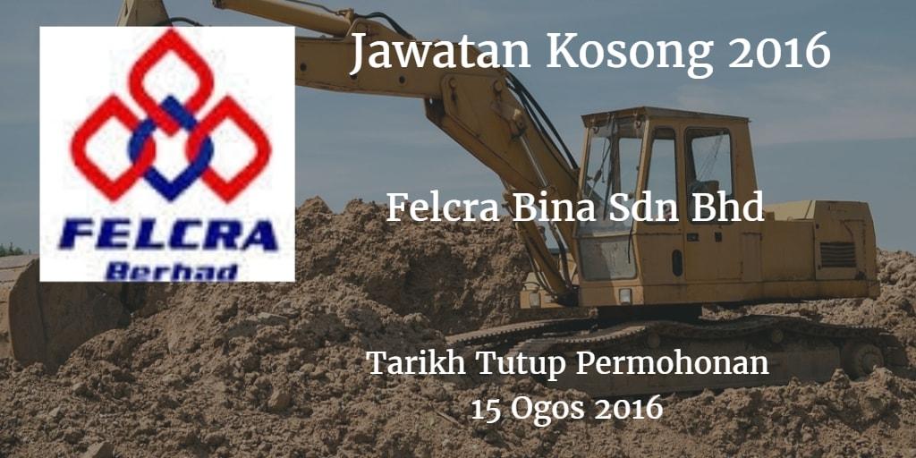 Jawatan Kosong Felcra Bina Sdn Bhd 15 Ogos 2016