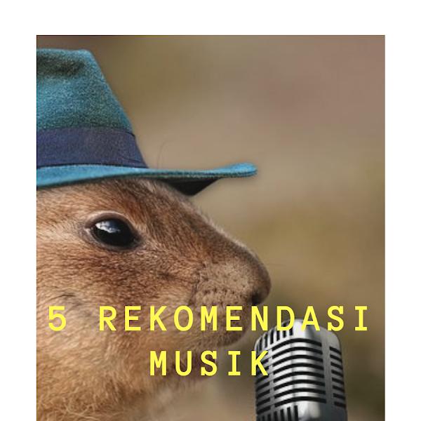 5 Rekomendasi Musik (BPN 30 DAY CHALLENGE HARI KE 10)