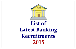List of All Latest Banking Recruitment 2015