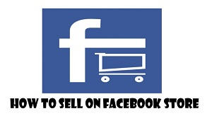 How to Sell On Facebook Store – Facebook Shops | Set Up a Facebook Store & Sell Your Products