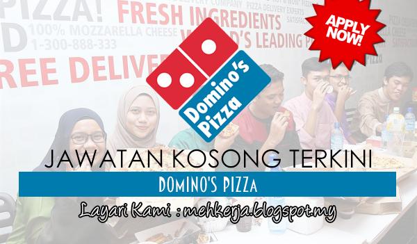 Jawatan Kosong Terkini 2017 di Domino's Pizza