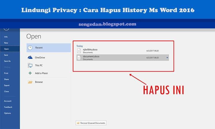Lindungi Privacy : Cara Hapus History Ms Word 2016