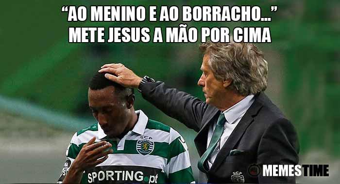 """Memes Time… da bola que rola e faz rir - Jorge Jesus está orgulhoso por o Gelson Martins, o seu menino, ser chamado à Seleção nacional – """"Ao Menino e ao Boracho…"""" mete JESUS a mão por cima."""