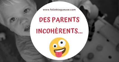 incohérence, enfant, parent, éducation, folle blogueuse