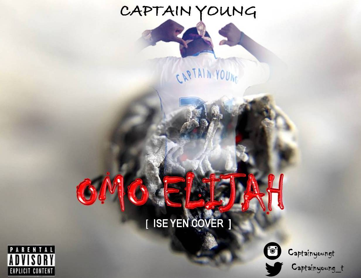 [Music] Captain Young - OMO ELIJAH ( ISE YEN COVER)