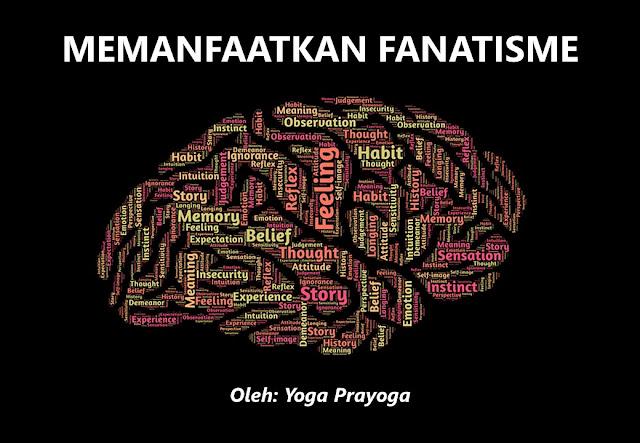 memanfaatkan fanatisme