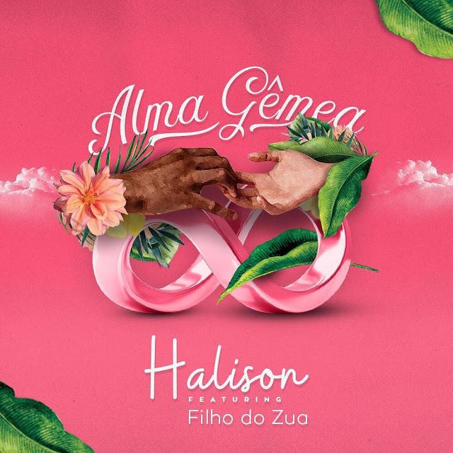 Halison Paixao - Alma Gêmea feat Filho do Zua