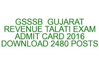 GUJARAT GSSSB  REVENUE TALATI EXAM ADMIT CARD 2016 DOWNLOAD