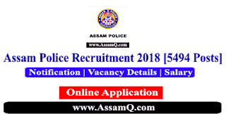 Assam Police Recruitment 2018-19 Armed & Un-Armed Branch (Constable) [5494 Posts]