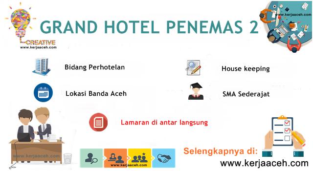 Lowongan Kerja Aceh Terbaru 2019 SMA   di Banda  Aceh Pada Hotel Grand Penemas 2