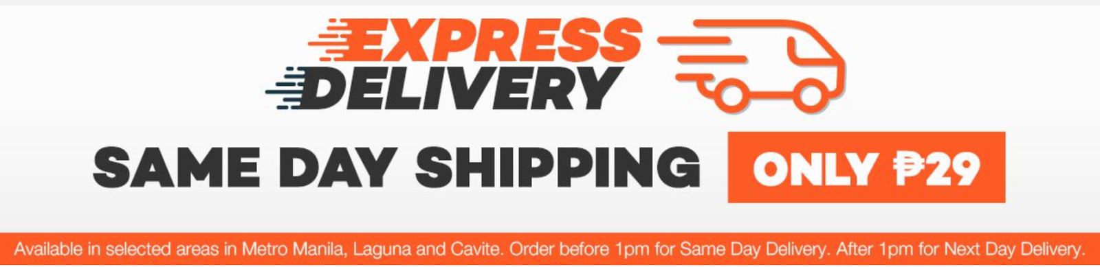 SAME DAY DELIVERY Only Costs P29 Pesos Available In Selected Areas Metro Manila Laguna And Cavite Orders After 1pm Are For Next Day Delivery