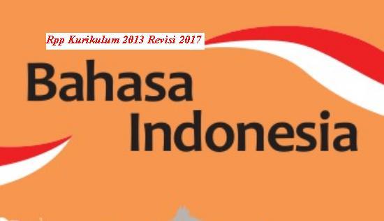 Download Rpp Mata Pelajaran Bahasa Indonesia Smk Kurikulum 2013 Revisi 2017 Kelas X XI Semester 1 dan 2