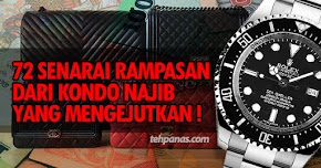 Thumbnail image for 72 Senarai Barang Rampasan Dari Kondo Mewah Najib Sangat Mengejutkan!