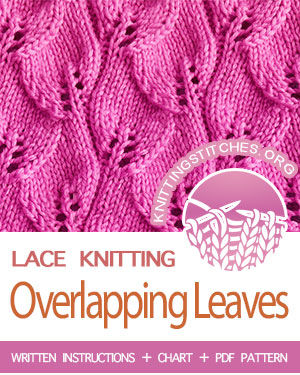 LACE KNITTING — #howtoknit the Overlapping Leaves Stitch. FREE Written instructions, Chart, PDF knitting pattern.  #knitting #laceknitting