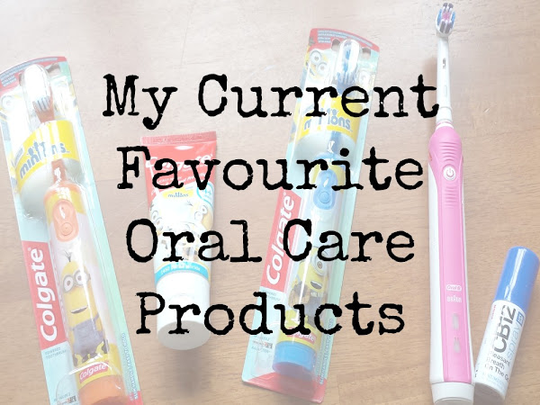 My Current Favourite Oral Care Products