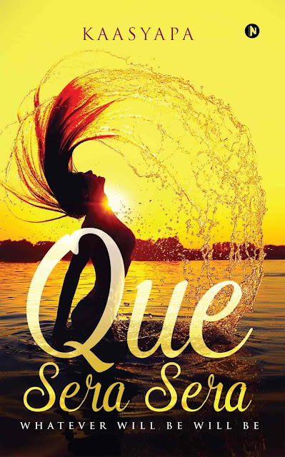 Book Review : Que Sera Sera - Whatever Will Be Will Be - Kaasyapa