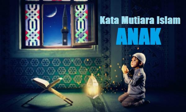 22+ Kata Mutiara Islam Tentang Anak, Amanah yang Harus Dijaga