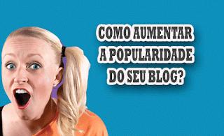 como-aumentar-popularidade-blog