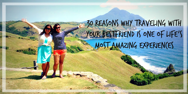 Why Travel With Your Bestfriend