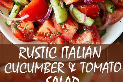 Rustic Cucumber And Tomato Salad Recipes