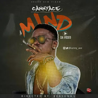 VIDEO: Cannyace – MIND