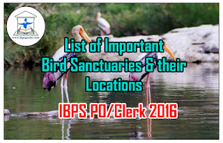 List of Important Bird Sanctuaries and their Locations- Important Static GK Materials for IBPS PO/Clerk 2016