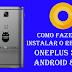 Como Fazer root no OnePlus 3 ou 3T e instale a recuperação TWRP No Android 8.0