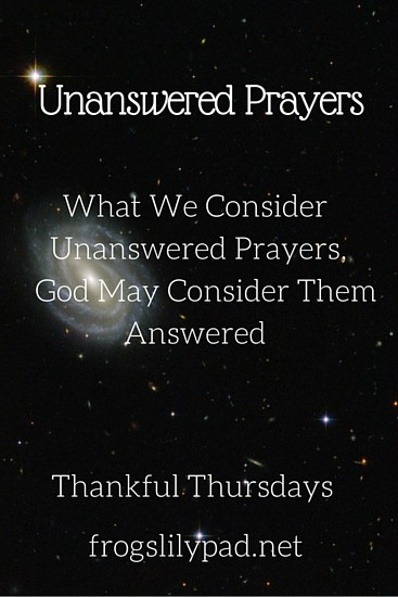 I'm thankful for what many consider unanswered prayers because I've come to consider them answered. I'm thankful for the Lord knowing what is best for me. Thankful Thursdays Linkup 33 frogslilypad.net