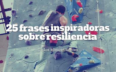 25 frases inspiradoras sobre resiliencia