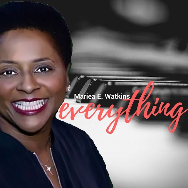 "Mariea E. Watkins Shares Her Feelings For Yeshua (Jesus) With Her New Released Single ""Everything"""