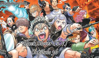 Black Clover (TV) Capítulo 36 [Mega] [Online]