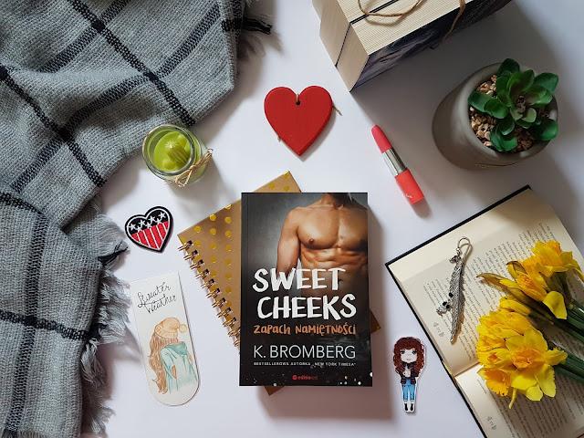 """""""Sweet Cheeks. Zapach namiętności"""" K. Bromberg"""