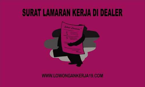 Contoh Surat Lamaran Kerja di Dealer Yang Baik dan Benar