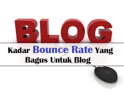 Berapakah Kadar Bounce Rate Yang Bagus Untuk Blog?