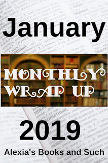 January 2019 Monthly Wrapup