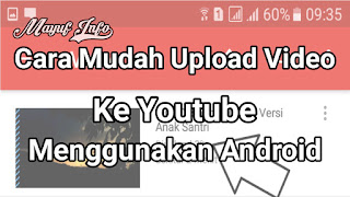 Cara Upload Video Ke Youtube Melalui Aplikasi Android Terbaru