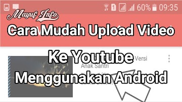 Cara Upload Video Ke Youtube Melalui Aplikasi Android Terbaru