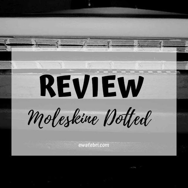 REVIEW MOLESKINE DOTTED JOURNAL BY EWAFEBRI