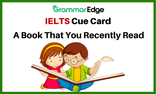 IELTS Cue Card- A Book That You Recently Read