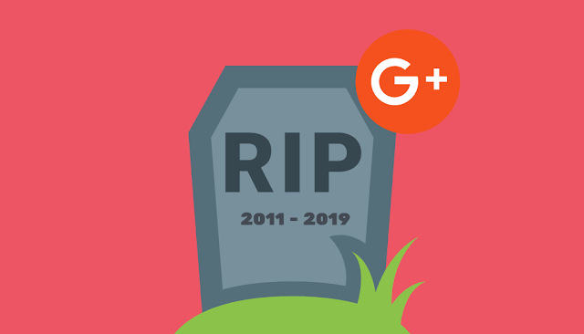 officially: the death of google + this is what will happen to your data today