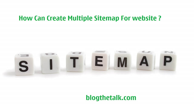 How Can Create Multiple Sitemap For website ?