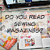 Are you looking for a New Sewing Magazine? I got something for ya!